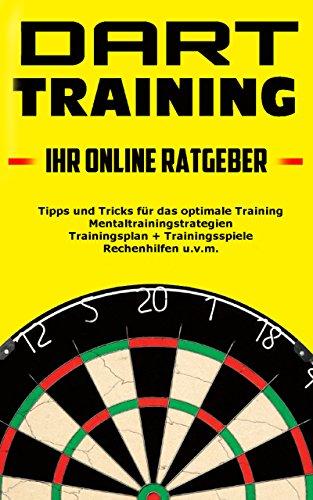 Darttraining - Das optimale Training für Anfänger und Fortgeschrittene.