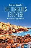 Bretonisches Leuchten: Kommissar Dupins sechster Fall (Kommissar Dupin ermittelt 6) (German Edition)