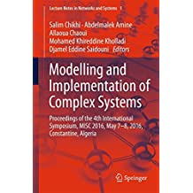 Modelling and Implementation of Complex Systems: Proceedings of the 4th International Symposium, MISC 2016, Constantine, Algeria, May 7-8, 2016, Constantine, Algeria