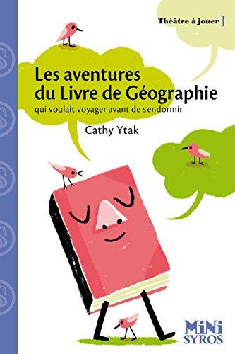 Les aventures du livre de géographie par Cathy Ytak