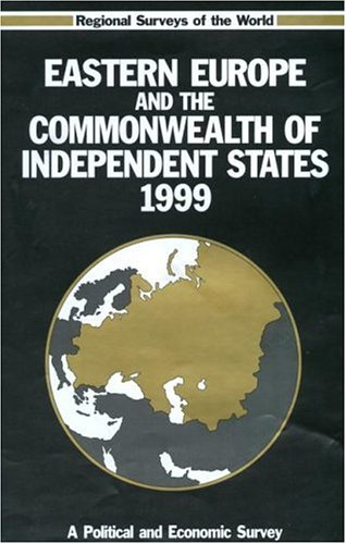Eastern Europe and the Commonwealth of Independent States 1999 (Europa's Regional Surveys of the World)