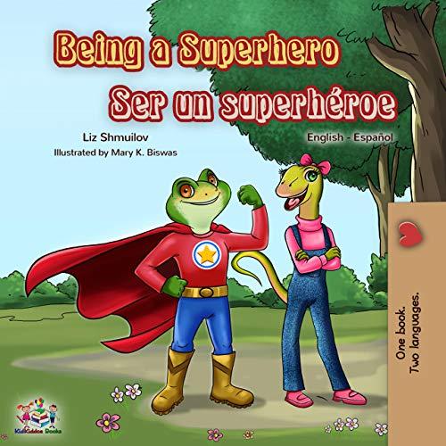 Being a Superhero Ser un superhéroe: English Spanish Bilingual Book (English Spanish Bilingual Collection) (English Edition)