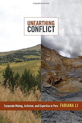 Unearthing Conflict: Corporate Mining, Activism, and Expertise in Peru by Fabiana Li (2015-04-08)