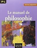 le manuel de philosophie terminale l nouveau programme