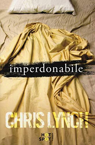 Imperdonabile di Chris Lynch,C. Reali