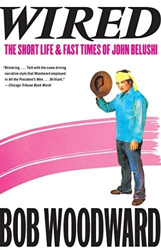 Wired: The Short Life & Fast Times of John Belushi Reprint edition by Woodward, Bob (2012) Paperback