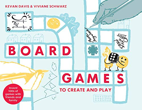 Board Games to Create and Play: Invent 100s of games