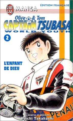 Olive & Tom, Captain Tsubasa World Youth, tome 2 : L'Enfant de dieu