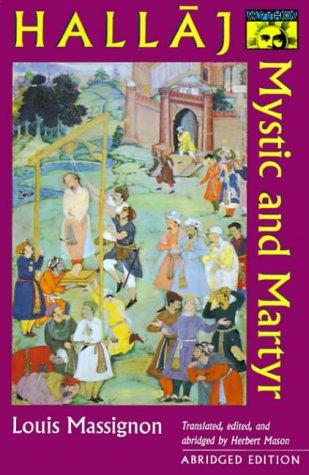 Hallaj: Mystic and Martyr - Abridged Edition (Bollingen Series, Band 134) (858 Serie)