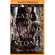 Gates of Thread and Stone by Lori M. Lee (2014-08-05)