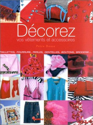 Décorez vos vêtements et accessoires par Petra Boase