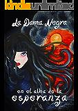 La Dama Negra en el alba de la esperanza (Spanish Edition)