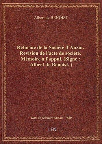 Rforme delaSocit d'Anzin. Revision del'actedesocit.Mmoire l'appui.(Sign: Albertde