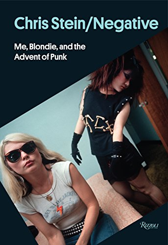 Chris Stein / Negative: Me, Blondie, and the Advent of Punk