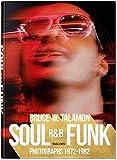 Bruce W. Talamon. Soul. R&B. Funk. Photographs 1972–1982 (Fotografia)