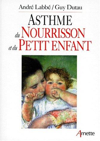 Asthme du nourrisson et du petit enfant par Guy Dutau
