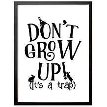 "Impresión artística para habitación infantil, Poster con frase ""Don't Grow Up - It's A Trap"", Placa impresa de decoración DINA4, Ideal también como regalo"