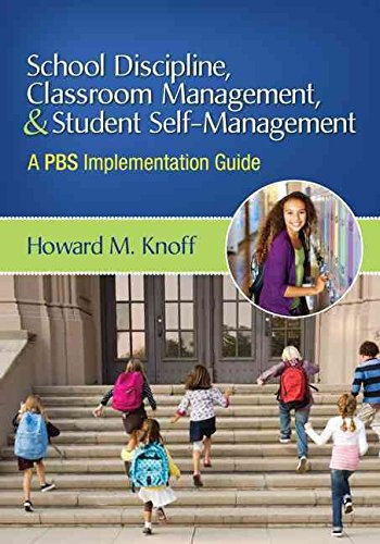 [School Discipline, Classroom Management, and Student Self-Management: A PBS Implementation Guide] (By: Howard M. Knoff) [published: August, 2012]