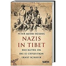 Nazis in Tibet: Das Rätsel um die SS-Expedition Ernst Schäfer