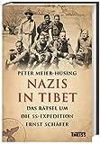 Nazis in Tibet: Das Rätsel um die SS-Expedition Ernst Schäfer - Peter Meier-Hüsing