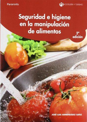 Seguridad e higiene en la manipulación de alimentos por JOSÉ LUIS ARMENDÁRIZ SANZ