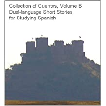 Collection of Cuentos, Volume B (Short Stories for Studying Spanish) (English Edition)