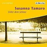 Unter dem Schnee: Vollständige Lesung von Susanna Tamaro
