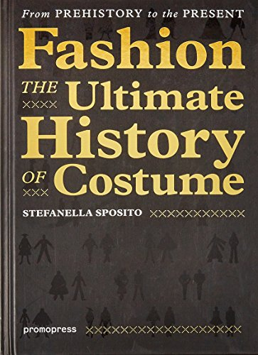 Fashion - The Ultimate History of Costume: From Prehistory to the Present Day ()