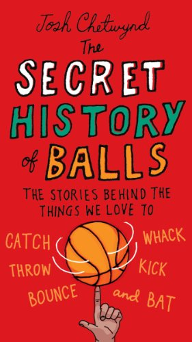 The Secret History of Balls: The...