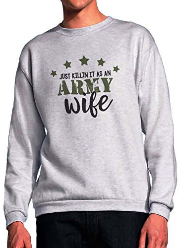 BlackMeow Just Killin It As An Army Wife Grey Unisex Sweatshirt - X-Large Army Wife Sweatshirt