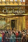 Professional Charlatans (Arcadian Lifestyle Publishing)