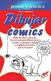 Dibujar comics (Aprende practica