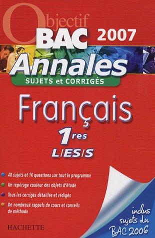 Français 1e L/ES/S : Annales sujets et corrigés