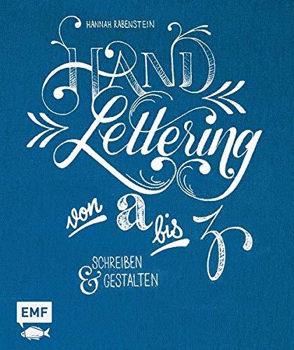 Handlettering von A bis Z: Schreiben und gestalten (Schreiben Alphabet Bücher)