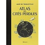Atlas des Cites Perdues