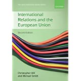 International Relations and the European Union (The New European Union Series) by Christopher Hill (Editor), Michael Smith (Editor) (3-Feb-2011) Paperback