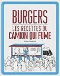 Burgers Les recettes du Camion qui fume
