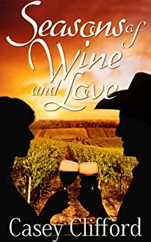 Seasons of Wine and Love by [Clifford, Casey]