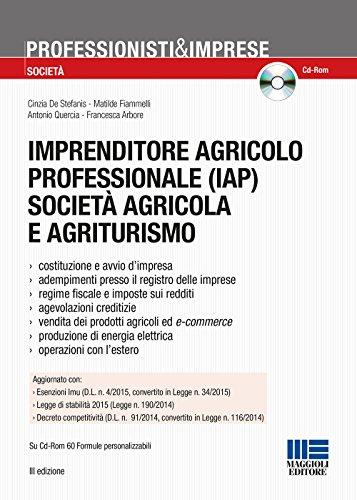 Imprenditore agricolo professionale (iap) società agricola e agriturismo. con cd-rom