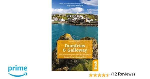 Pleasing Dumfries And Galloway Local Characterful Guides To Britains  With Remarkable Dumfries And Galloway Local Characterful Guides To Britains Special  Places Bradt Travel Guides Slow Travel Series Amazoncouk Donald  Greig  With Cute Covent Garden Shop Also Garden Centre Fife In Addition Landscape Gardening Jobs And Gardens In Copenhagen As Well As Garden Centres Dorking Additionally Ladbroke Square Gardens From Amazoncouk With   Remarkable Dumfries And Galloway Local Characterful Guides To Britains  With Cute Dumfries And Galloway Local Characterful Guides To Britains Special  Places Bradt Travel Guides Slow Travel Series Amazoncouk Donald  Greig  And Pleasing Covent Garden Shop Also Garden Centre Fife In Addition Landscape Gardening Jobs From Amazoncouk