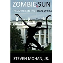 Zombie Sun: The Zombie in the Oval Office (English Edition)