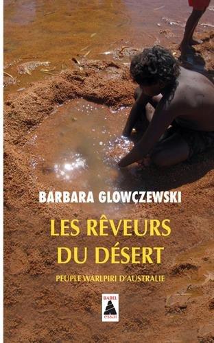 Les rêveurs du désert : Peuple Warlpriri d'Australie