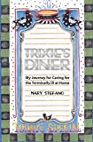 Trixie's Diner: My Story of Caring For the Terminally Ill At Home