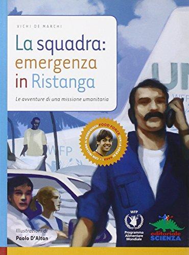 La squadra: emergenza in Ristanga. Ediz. illustrata. Con CD-ROM