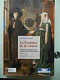 La Tradition de la Liberté - Synthèse détaillée de textes majeurs de la tradition libérale - tome I