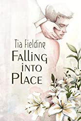 Falling Into Place by Tia Fielding (2012-11-14)