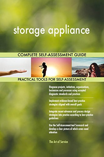 storage appliance All-Inclusive Self-Assessment - More than 670 Success Criteria, Instant Visual Insights, Comprehensive Spreadsheet Dashboard, Auto-Prioritized for Quick Results