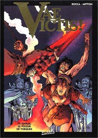 Vae Victis, tome 3 : Garak, le voleur de...