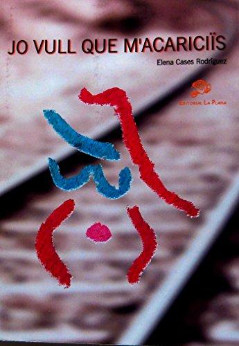 Jo vull que m'acariciïs (Catalan Edition)