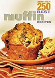 Another 250 Best Muffin Recipes by Esther Brody (2000-10-07)